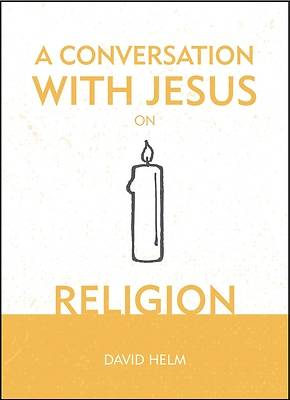 Picture of A Conversation with Jesus... on Religion