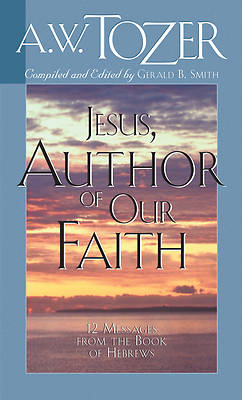 Jesus, Author of Our Faith
