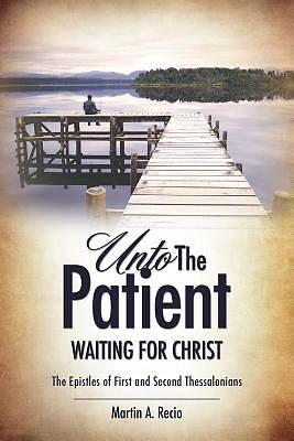 Picture of Unto the Patient Waiting for Christ