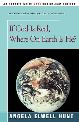 Picture of If God is Real, Where on Earth is He?