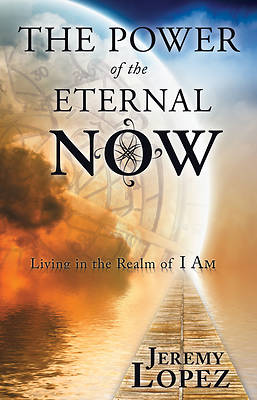 The Power of the Eternal Now