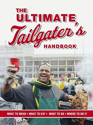 The Ultimate Tailgaters Handbook