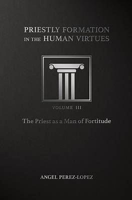 Picture of Priestly Formation in the Human Virtues