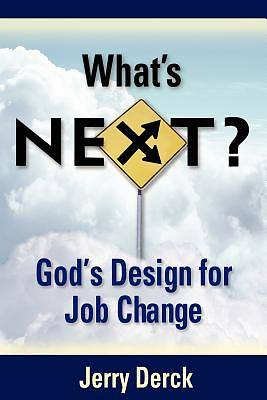 Whats Next? Gods Design for Job Change