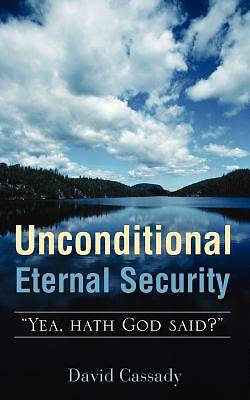 Unconditional Eternal Security