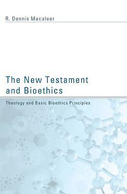 The New Testament and Bioethics
