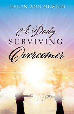Picture of A Daily Surviving Overcomer