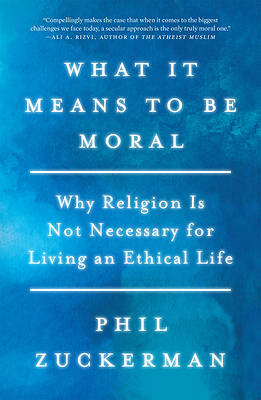 Picture of What It Means to Be Moral