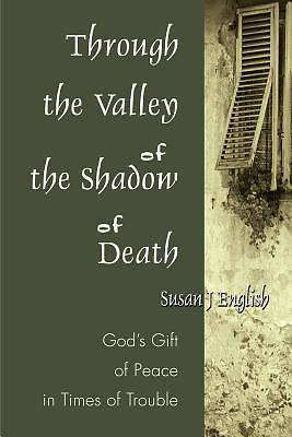 Picture of Through the Valley of the Shadow of Death