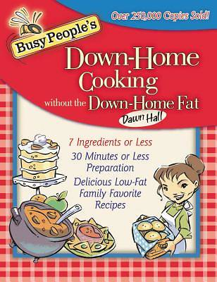 Busy Peoples Down-Home Cooking Without the Down-Home Fat