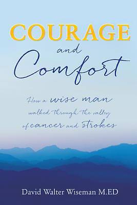 Courage and Comfort