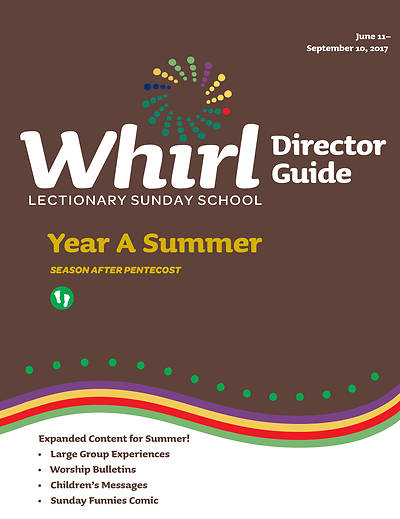 Whirl Lectionary Director Guide Summer Year A