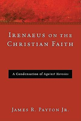 Irenaeus on the Christian Faith