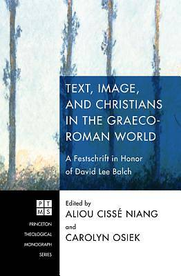 Picture of Text, Image, and Christians in the Graeco-Roman World