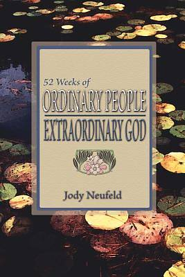 Picture of 52 Weeks of Ordinary People - Extraordinary God