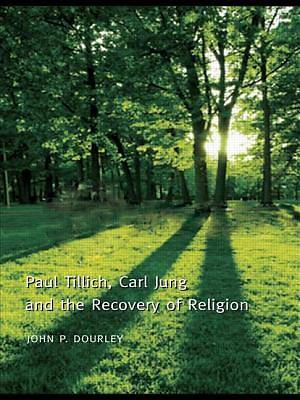 Paul Tillich, Carl Jung and the Recovery of Religion