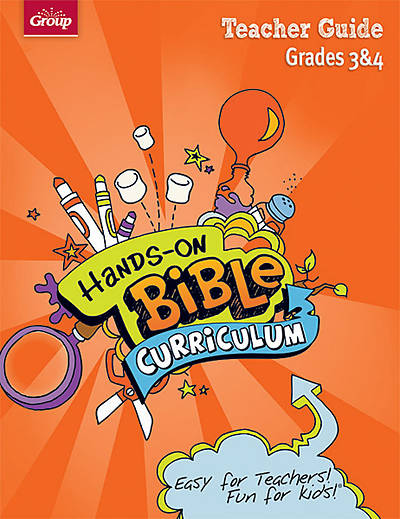 Groups Hands-On Bible Curriculum Grades 3 & 4 Teacher Guide Summer 2012