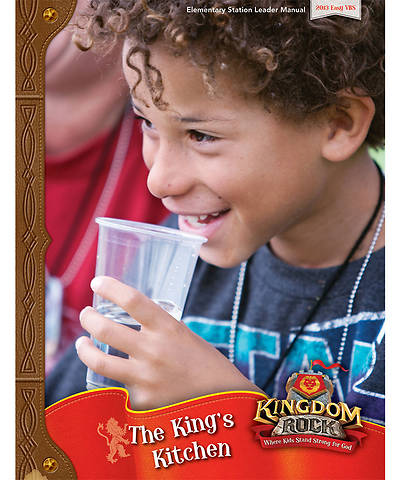 Group VBS 2013 Kingdom Rock The Kings Kitchen Leader Manual