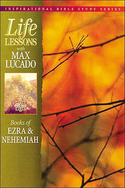 Life Lessons - Books of Ezra and Nehemiah