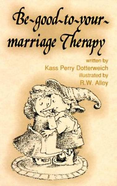 Be Good to Your Marriage Therapy