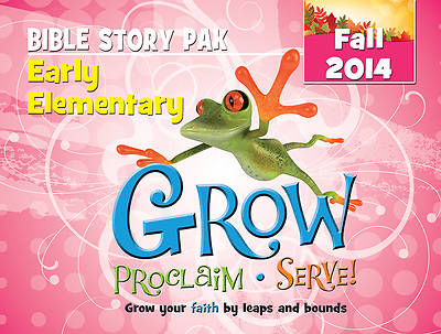Grow, Proclaim, Serve! Early Elementary Bible Story Pak Fall 2014