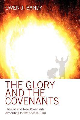 Picture of The Glory and the Covenants