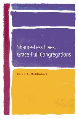 Shame-Less Lives, Grace-Full Congregations