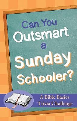 Can You Outsmart a Sunday Schooler?