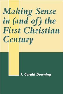 Picture of Making Sense in (and Of) the First Christian Century
