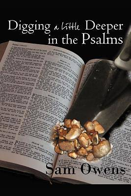 Picture of Digging a Little Deeper in the Psalms