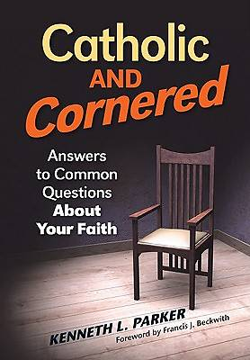 Catholic and Cornered
