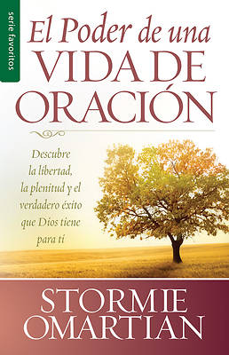 Poder de Una Vida de Oracion, El = the Power of a Praying Life