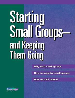 Starting Small Groups & Keeping Them