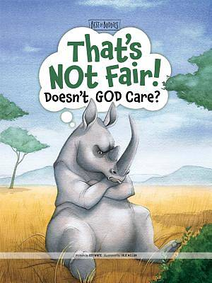 Picture of That's Not Fair! Doesn't God Care?