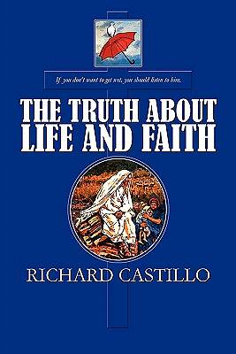 The Truth about Life and Faith