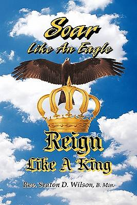 Soar Like an Eagle, Reign Like a King