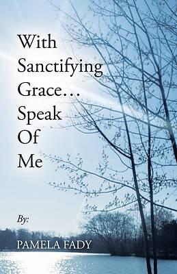Picture of With Sanctifying Grace... Speak of Me