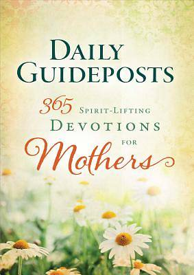 Daily Guideposts 365 Spirit Lifting Devotions for Mothers