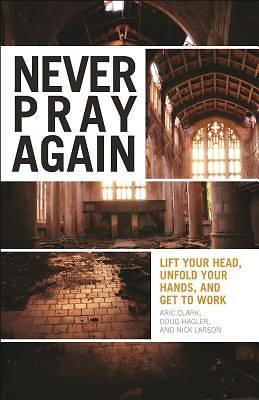 Never Pray Again