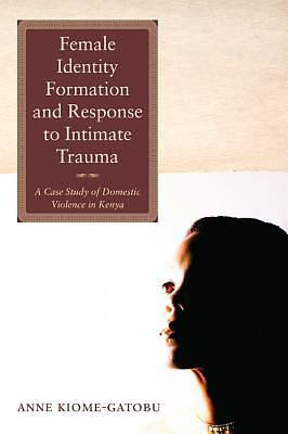 Female Identity Formation and Response to Intimate Violence