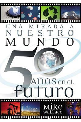 Picture of Una Mirada a Nuestro Mundo 50 Anos En El Futuro
