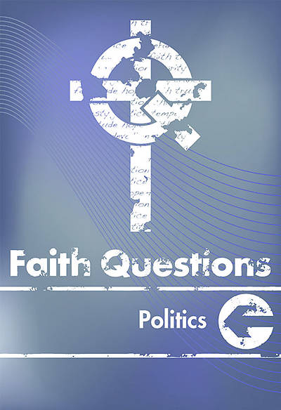 We Believe Faith Questions Politics