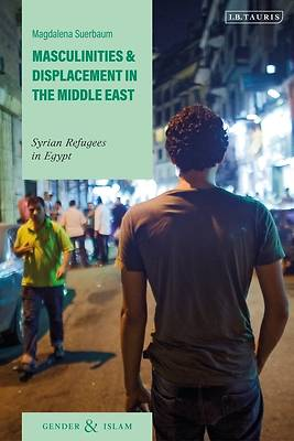 Picture of Masculinities and Displacement in the Middle East