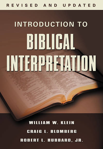 Introduction to Biblical Interpretation (Revised and Updated)