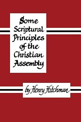 Some Scriptural Principles of the Christian Assembly