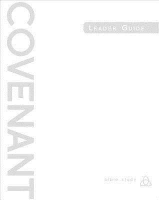 Covenant Bible Study: Leader Guide - eBook [ePub]