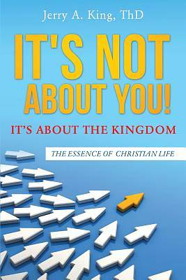 Its Not about You! Its about the Kingdom
