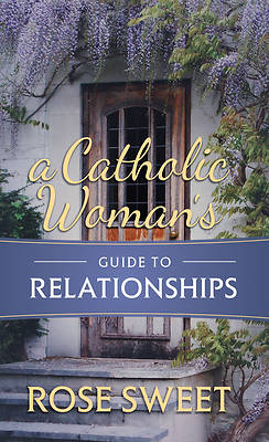 Picture of A Catholic Woman's Guide to Relationships