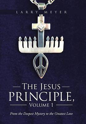 The Jesus Principle, Volume 1