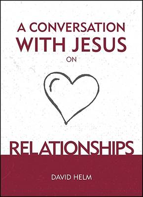 Picture of A Conversation with Jesus... on Relationships